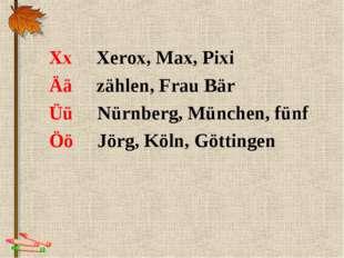 Xx Xerox, Max, Pixi Ää zählen, Frau Bär Üü Nürnberg, München, fünf Öö Jörg, K