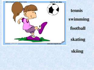 Football tennis swimming football skating skiing