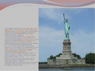 Статуя Свободы находится наострове Свободы(англ.Liberty Island), примерно