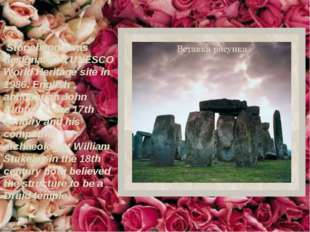 Stonehenge was designated a UNESCO World Heritage site in 1986. English anti