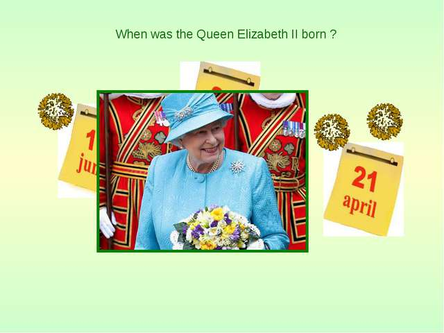 When was the Queen Elizabeth II born ?