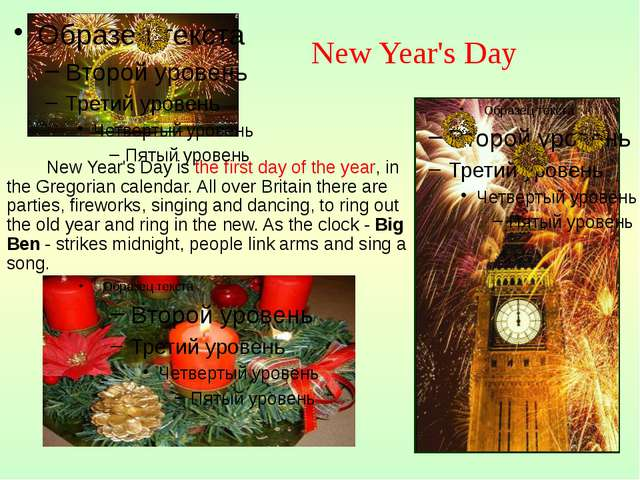 New Year's Day is the first day of the year, in the Gregorian calendar. All...