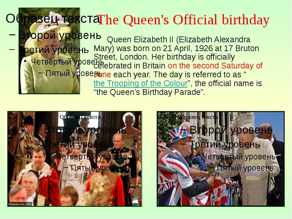 Queen Elizabeth II (Elizabeth Alexandra Mary) was born on 21 April, 1926 at...