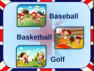 Baseball Basketball Golf