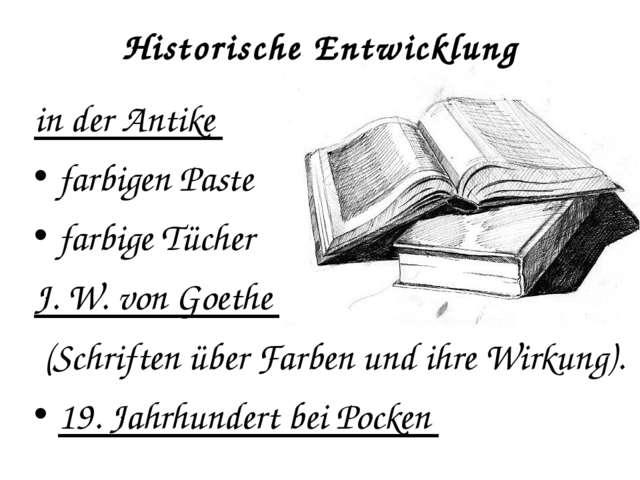 Historische Entwicklung in der Antike farbigen Paste farbige Tücher J. W. von...