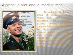 A patriot, a pilot and a modest man An instructor of the first group of cosmo
