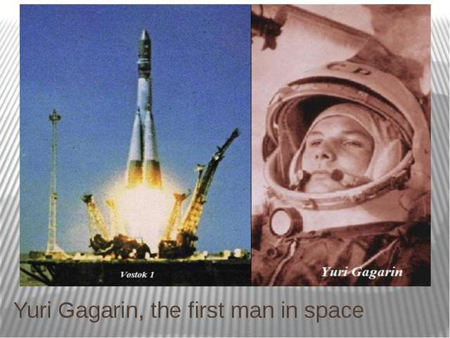 Yuri Gagarin, the first man in space