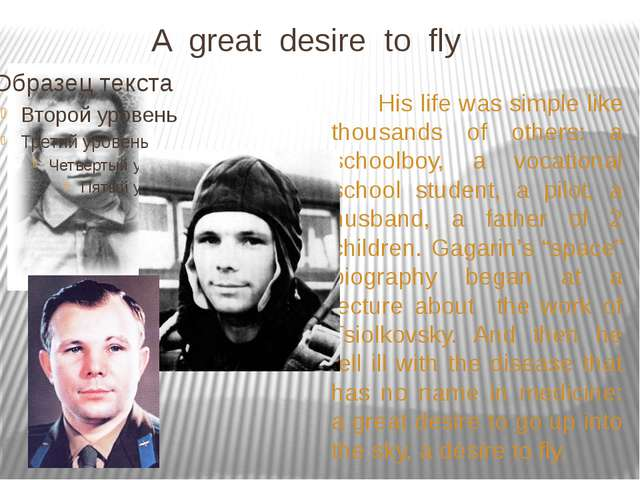 A great desire to fly His life was simple like thousands of others: a school...