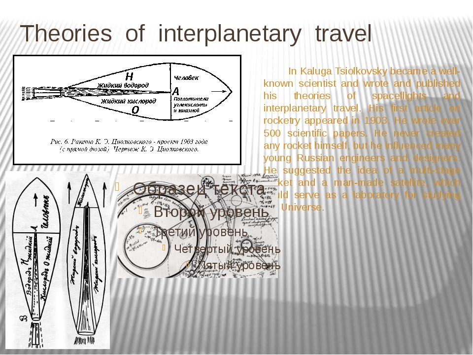 Theories of interplanetary travel In Kaluga Tsiolkovsky became a well-known s...