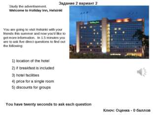 Study the advertisement. Welcome to Holiday Inn, Helsinki Задание 2 вариант 2