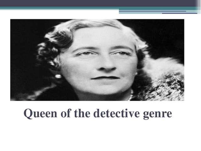 Queen of the detective genre