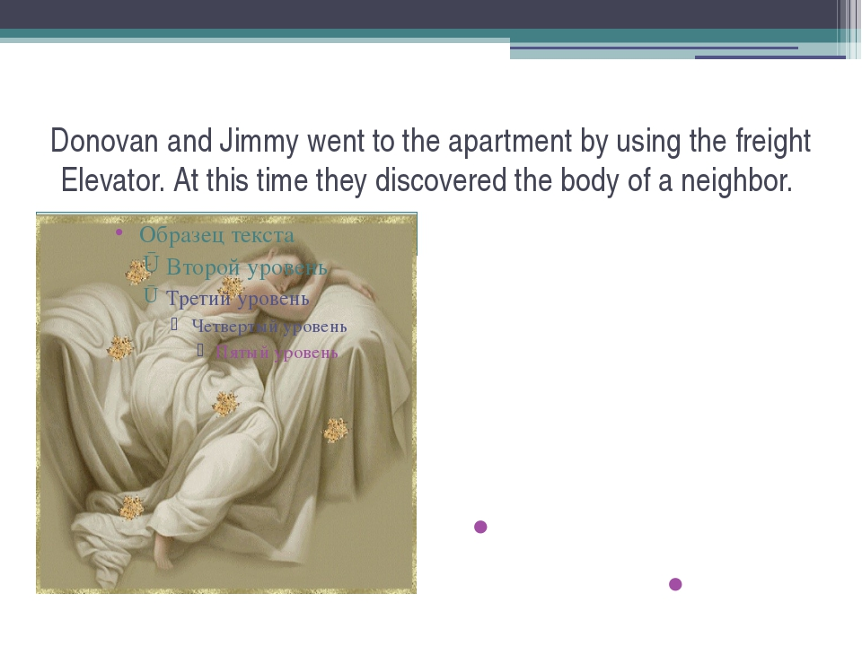 Donovan and Jimmy went to the apartment by using the freight Elevator. At thi...