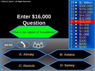 A: Almaty C: Akmola B: Astana D: Semey 50:50 15 14 13 12 11 10 9 8 7 6 5 4 3