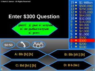 A: Bb [b] [b] C: Bd [bi:] [b] D: B b [bi:] [ b ] 50:50 15 14 13 12 11 10 9 8
