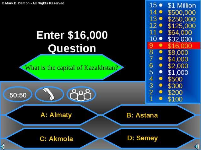 A: Almaty C: Akmola B: Astana D: Semey 50:50 15 14 13 12 11 10 9 8 7 6 5 4 3...