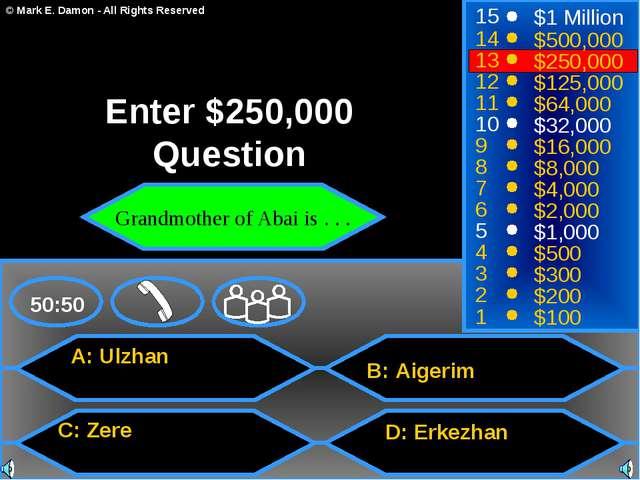 A: Ulzhan C: Zere B: Аigerim D: Erkezhan 50:50 15 14 13 12 11 10 9 8 7 6 5 4...