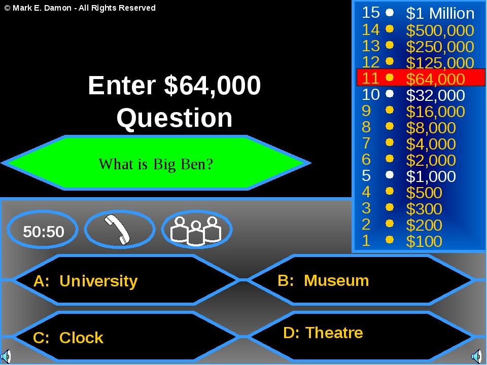 A: University C: Clock B: Museum D: Theatre 50:50 15 14 13 12 11 10 9 8 7 6 5...