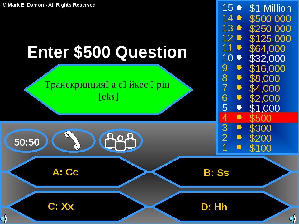 A: Cc C: Xx B: Ss D: Hh 50:50 15 14 13 12 11 10 9 8 7 6 5 4 3 2 1 $1 Million...