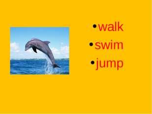 walk swim jump