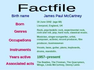 Birth nameJames Paul McCartney Born 18 June 1942 (age68) Liverpool, Englan