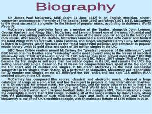 Sir James Paul McCartney, MBE (born 18 June 1942) is an English musician, sin