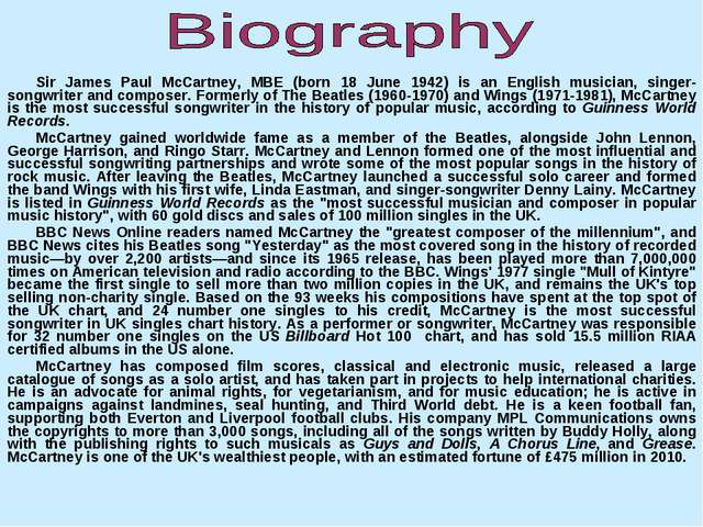 Sir James Paul McCartney, MBE (born 18 June 1942) is an English musician, sin...