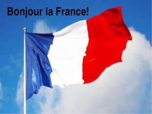 Bonjour la France!