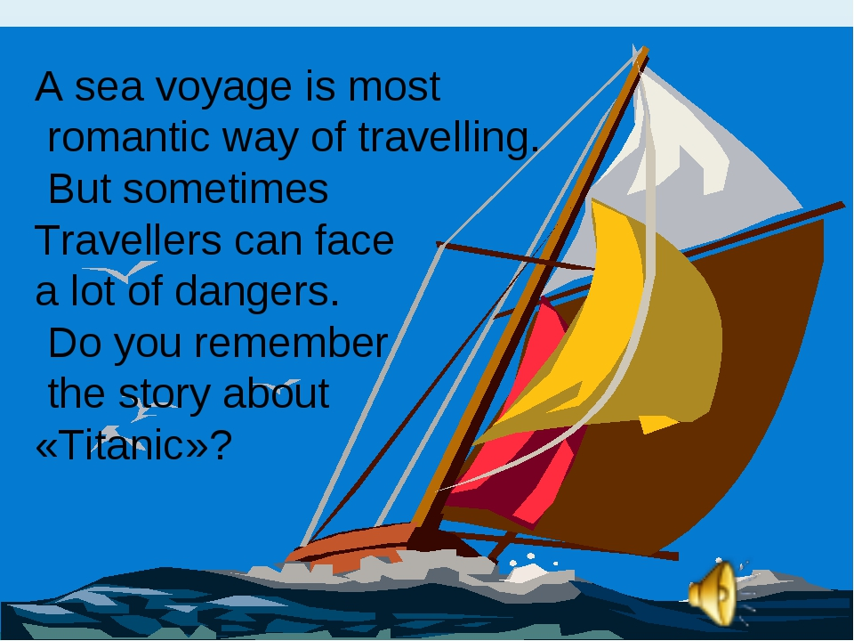 A sea voyage is most romantic way of travelling. But sometimes Travellers can...