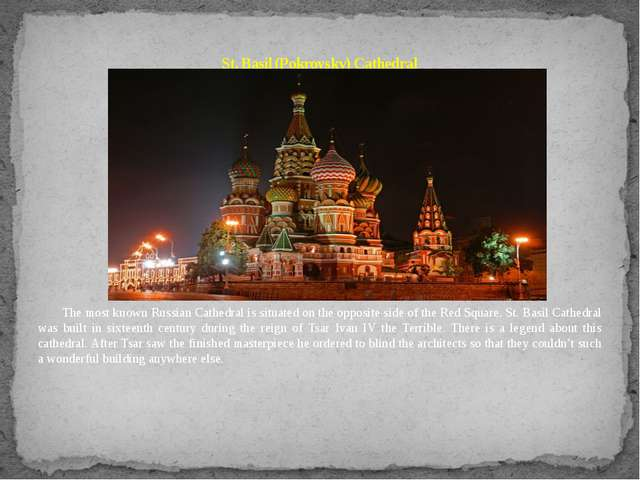 The most known Russian Cathedral is situated on the opposite side of the Red...
