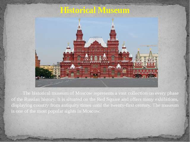 The historical museum of Moscow represents a vast collection on every phase...