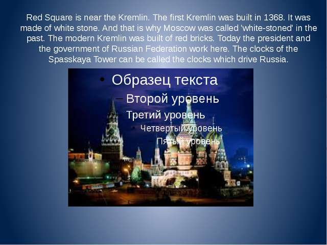 Red Square is near the Kremlin. The first Kremlin was built in 1368. It was m...
