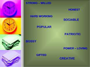 STRONG – WILLED HONEST HARD WORKING SOCIABLE POPULAR PATRIOTIC BOSSY POWER –