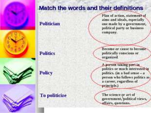 Match the words and their definitions \ Politician	Plan of action, statement