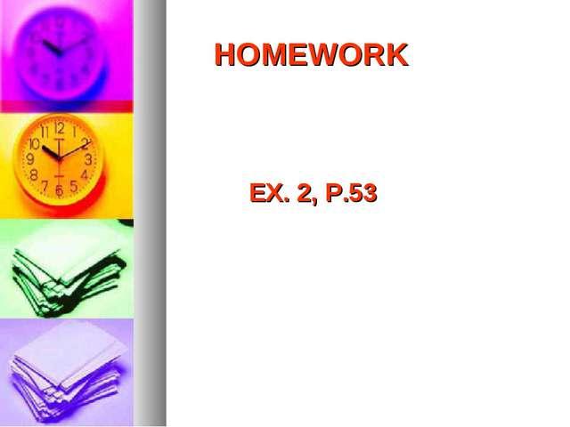 HOMEWORK EX. 2, P.53