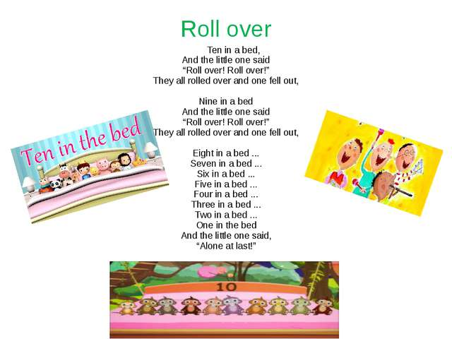 "Roll over Ten in a bed, And the little one said ""Roll over! Roll over!"" They..."