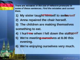 There are mistakes in the use of reflexive pronouns in some of these sentence