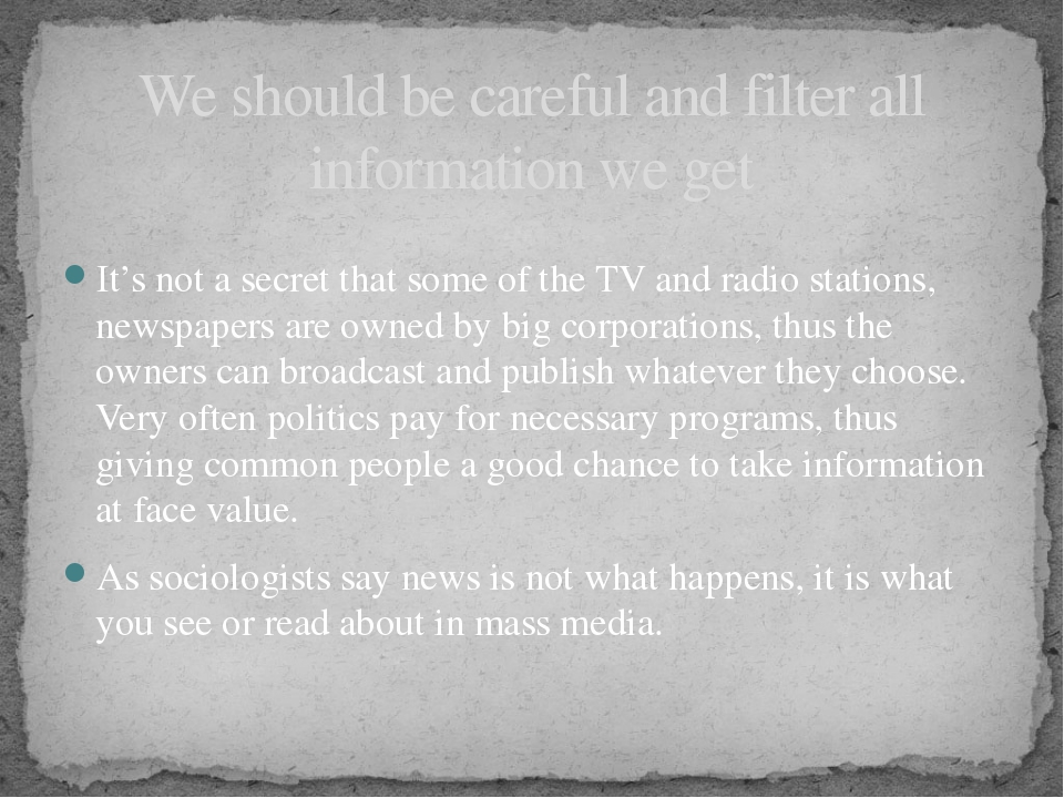 It's not a secret that some of the TV and radio stations, newspapers are owne...