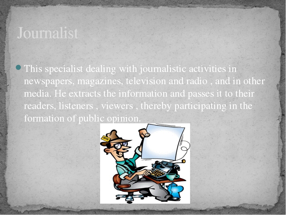 This specialist dealing with journalistic activities in newspapers, magazine...