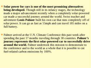 Solar power for cars is one of the most promising alternatives being develop