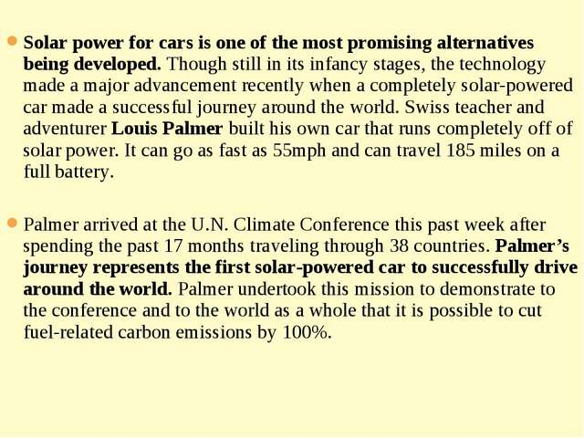 Solar power for cars is one of the most promising alternatives being develop...