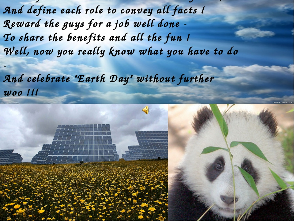 Invite friends to attend the Earth Day Acts, And define each role to convey a...