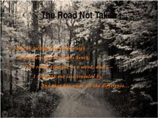 The Road Not Taken I shall be telling this with a sigh Somewhere ages and ag