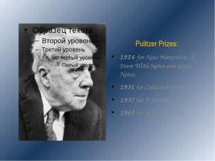 Pulitzer Prizes: 1924 for New Hampshire: A Poem With Notes and Grace Notes 1