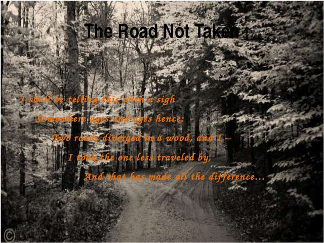 The Road Not Taken I shall be telling this with a sigh Somewhere ages and ag...