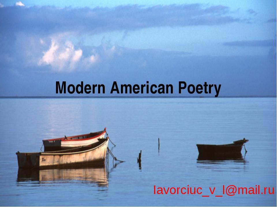 Modern American Poetry Iavorciuc_v_l@mail.ru