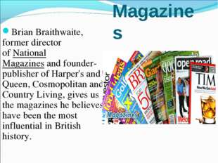 Magazines Brian Braithwaite, former director of National Magazines and founde