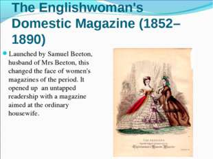 The Englishwoman's Domestic Magazine (1852–1890) Launched by Samuel Beeton, h