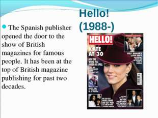 Hello! (1988-)  The Spanish publisher opened the door to the show of British
