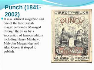 Punch (1841-2002) It is a satirical magazine and one of the first British mag