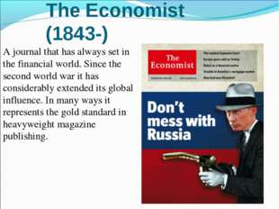 The Economist (1843-) A journal that has always set in the financial world. S